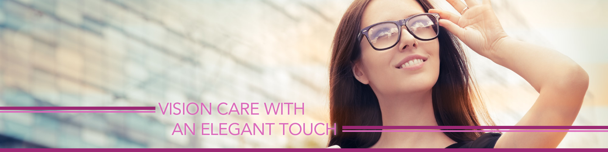 Vision Care with an Elegant Touch | woman with glasses