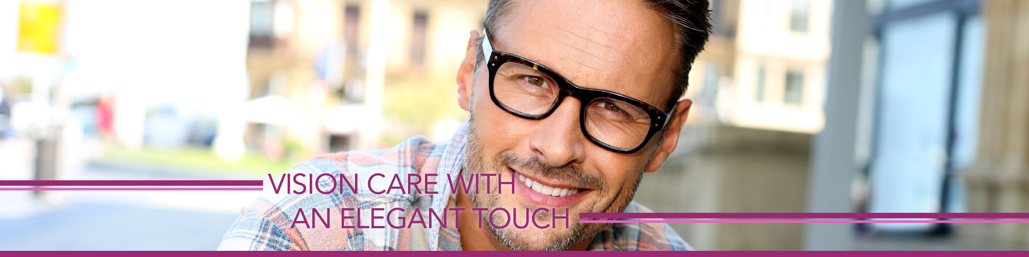 Vision Care with an Elegant Touch | man with glasses